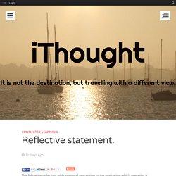 Reflective statement.