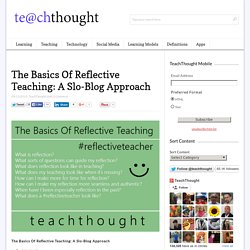 The Basics Of Reflective Teaching: A Slo-Blog Approach