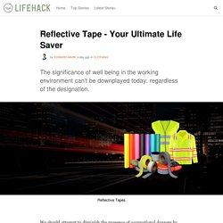 Reflective Tape - Your Ultimate Life Saver