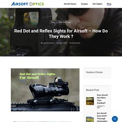 Red Dot and Reflex Sights for Airsoft – How Do They Work ? - Airsoft Optics