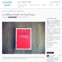 """""""Le Réflexe Créatif"""" de Twyla Tharp - Le Souffle Créatif"""