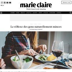 Le réflexe des gens naturellement minces - Marie Claire