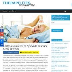 6 reflexes au réveil en Ayurveda pour une santé optimale - Therapeutes magazine