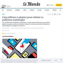 Cinq réflexes à adopter pour réduire sa pollution numérique