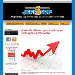 Jefftop - 4 axes de réflexion pour améliorer les ventes par les promotions