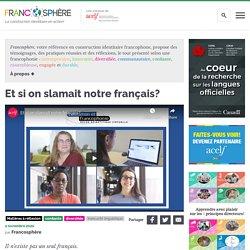 Et si on slamait notre français? - Matières à réflexion - Francosphère : Francosphère