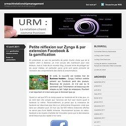 Petite réflexion sur Zynga & par extension Facebook & la gamification