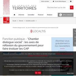 """""""Chantier dialogue social"""" : les axes de réflexion du gouvernement pour faire évoluer les CAP"""