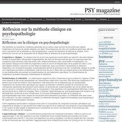 Réflexion sur la méthode clinique en psychopathologie