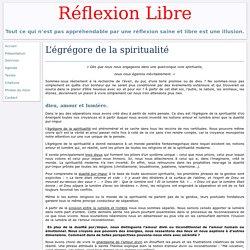 Réflexion Libre : L'égrégore de la spiritualité