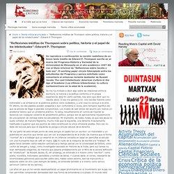 """""""Reflexiones inéditas de Thompson sobre política, historia y el papel de los intelectuales"""": Edward P. Thompson"""