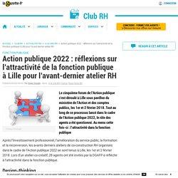 Action publique 2022 : réflexions sur l'attractivité de la fonction publique à Lille pour l'avant-dernier atelier RH