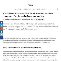 Quelques réflexions sur le documentaire interactif et le web documentaire - FBRQFBRQ