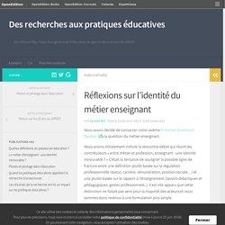 Réflexions sur l'identité du métier enseignant – Des recherches aux pratiques éducatives