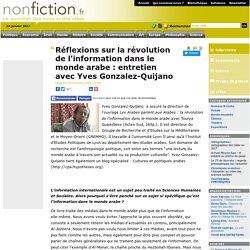 Réflexions sur la révolution de l'information dans le monde arabe : entretien avec Yves Gonzalez-Quijano