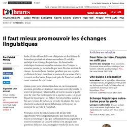 Réflexions: Il faut mieux promouvoir les échanges linguistiques - News Signatures: Réflexions