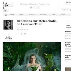 Réflexions sur Melancholia, de Lars von Trier