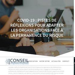 Covid-19 : Pistes de réflexions pour adapter les organisations face à la permanence du risque - EHESP Conseil