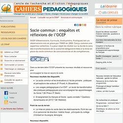 Socle commun : enquêtes et réflexions de l'OCEP - Le Cercle de Recherche et d'Action Pédagogiques et les Cahiers pédagogiques