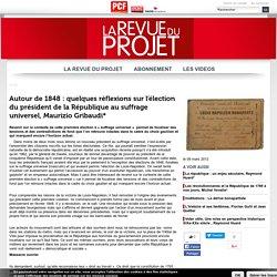 Autour de 1848 : quelques réflexions sur l'élection du président de la République au suffrage universel, Maurizio Gribaudi*