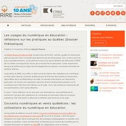 Les usages du numérique en éducation : réflexions sur les pratiques au Québec [Dossier thématique]
