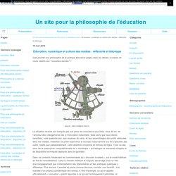 Education, numérique et culture des médias : réflexivité et idéologie - Un site pour la philosophie de l'éducation