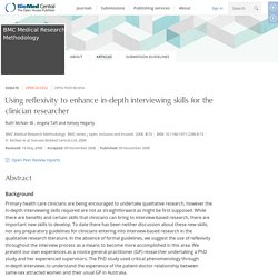 Using reflexivity to enhance in-depth interviewing skills for the clinician researcher