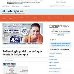 Reflexología podal: un enfoque desde la fisioterapia