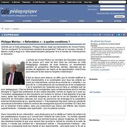 Philippe Meirieu : « Refondation » : à quelles conditions ?