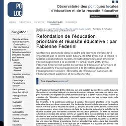 Refondation de l'éducation prioritaire et réussite éducative : par Fabienne Federini — Observatoire de la Réussite Educative