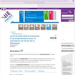 refondation de l'école de la République, loi d'orientation, loi de programmation.Loi du 8 juillet 2013 d'orientation et de programmation pour la refondation de l'école de la République