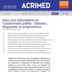 Pour une refondation de l'audiovisuel public : histoire, diagnostic et propositions