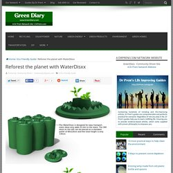 Reforest the planet with WaterDisxx