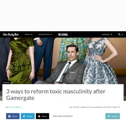 3 ways to reform toxic masculinity after Gamergate