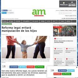 Reforma legal evitará manipulación de los hijos