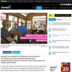Impostos. Portugal é um paraíso fiscal para reformados estrangeiros