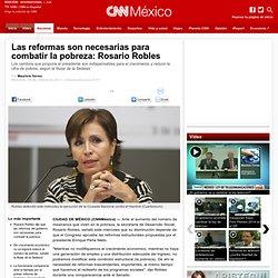 Las reformas son necesarias para combatir la pobreza: Rosario Robles - Nacional