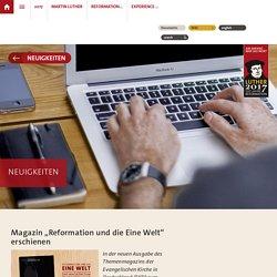 """Magazin """"Reformation und die Eine Welt"""" erschienen: Luther2017"""