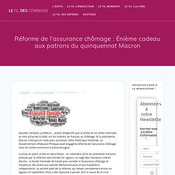 6 oct. 2020 - Réforme de l'assurance chômage : Énième cadeau aux patrons du quinquennat Macron – Le fil des communs
