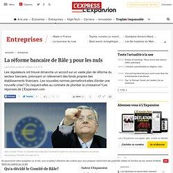 La réforme bancaire de Bâle 3 pour les nuls - LEXPANSION