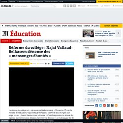 Réforme du collège : Najat Vallaud-Belkacem dénonce des «mensonges éhontés»