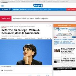 Réforme du collège : Vallaud-Belkacem dans la tourmente