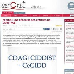 Cegidd : une réforme des centres de dépistage