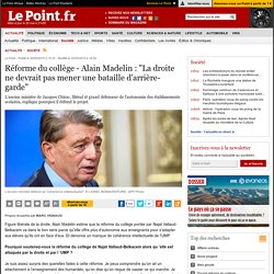 """Réforme du collège - Alain Madelin : """"La droite ne devrait pas mener une bataille d'arrière-garde"""""""