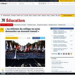 «La réforme du collège va nous demander un énorme travail»