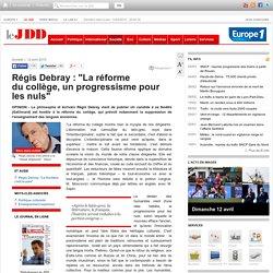 """Régis Debray : """"La réforme ducollège, unprogressisme pour les nuls"""""""