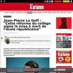 """Jean-Pierre Le Goff : """"Cette réforme du collège signe la mise à mort de l'école républicaine"""""""