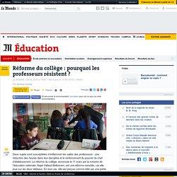 Réforme du collège : pourquoi les profs résistent ?