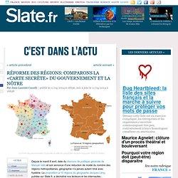 Réforme des régions: comparons la «carte secrète»du gouvernement et la nôtre