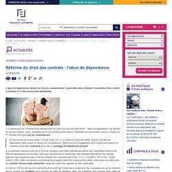 Réforme du droit des contrats : l'abus de dépendance